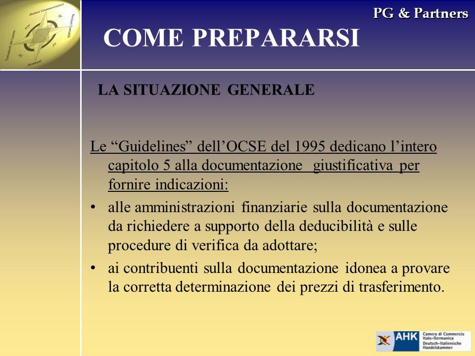 PG & Partners LA SITUAZIONE GENERALE Le Guidelines dellOCSE del 1995 dedicano lintero capitolo 5 alla documentazione giustificativa per fornire indica