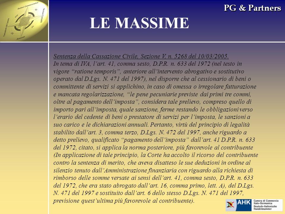 PG & Partners LE MASSIME Sentenza della Cassazione Civile, Sezione V, n. 5268 del 10/03/2005. In tema di IVA, lart. 41, comma sesto, D.P.R. n. 633 del