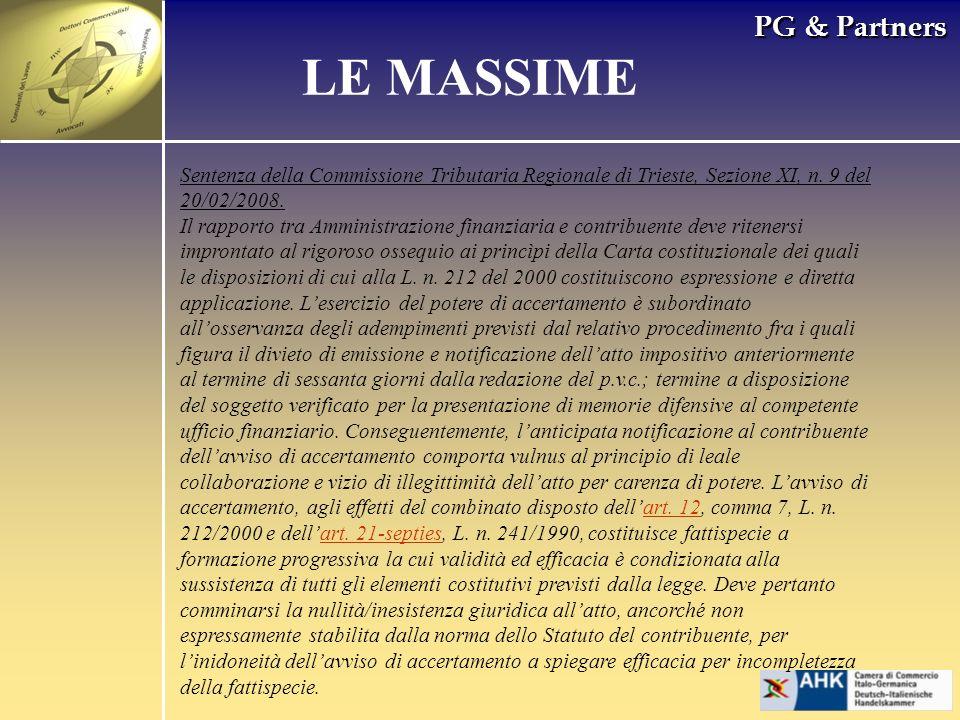 PG & Partners LE MASSIME Sentenza della Commissione Tributaria Regionale di Trieste, Sezione XI, n. 9 del 20/02/2008. Il rapporto tra Amministrazione