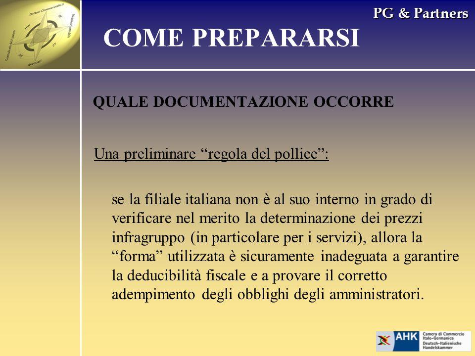 PG & Partners QUALE DOCUMENTAZIONE OCCORRE Una preliminare regola del pollice: se la filiale italiana non è al suo interno in grado di verificare nel