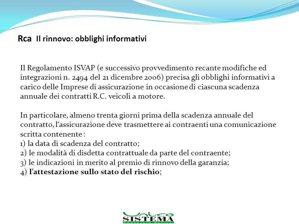 Rca Il rinnovo: obblighi informativi Il Regolamento ISVAP (e successivo provvedimento recante modifiche ed integrazioni n. 2494 del 21 dicembre 2006)