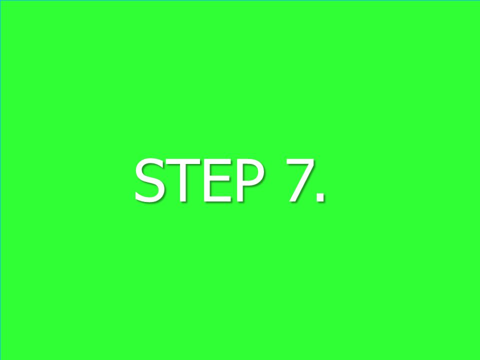 STEP 7. STEP 7.