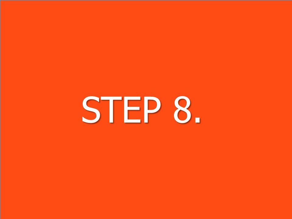 STEP 8. STEP 8.
