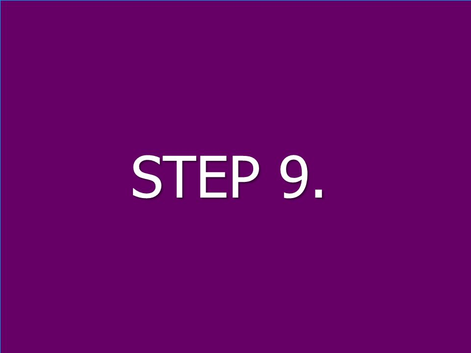 STEP 9. STEP 9.