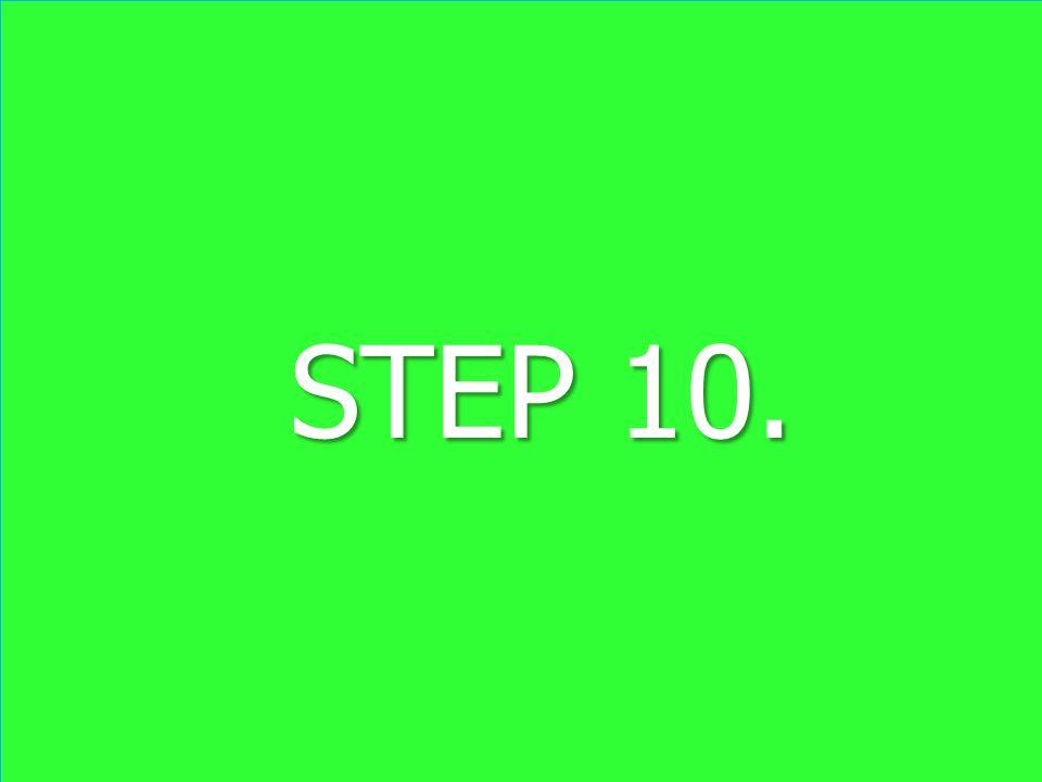 STEP 10. STEP 10.