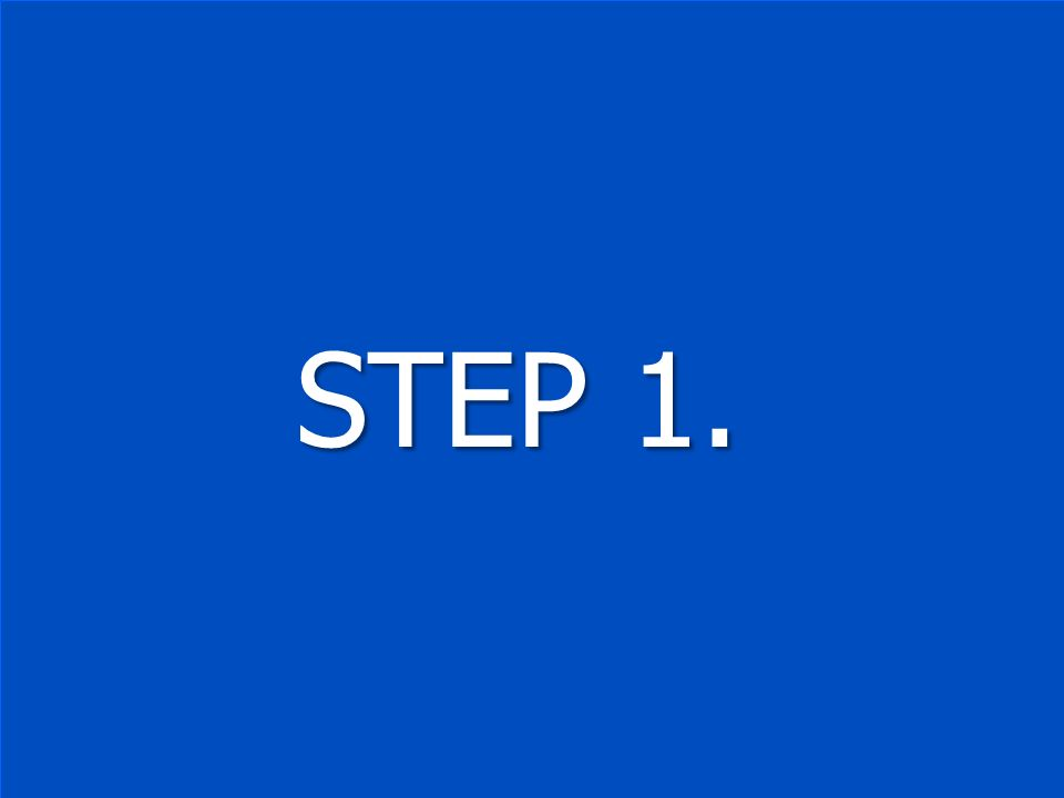 STEP 1. STEP 1.