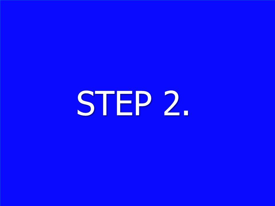 STEP 2. STEP 2.