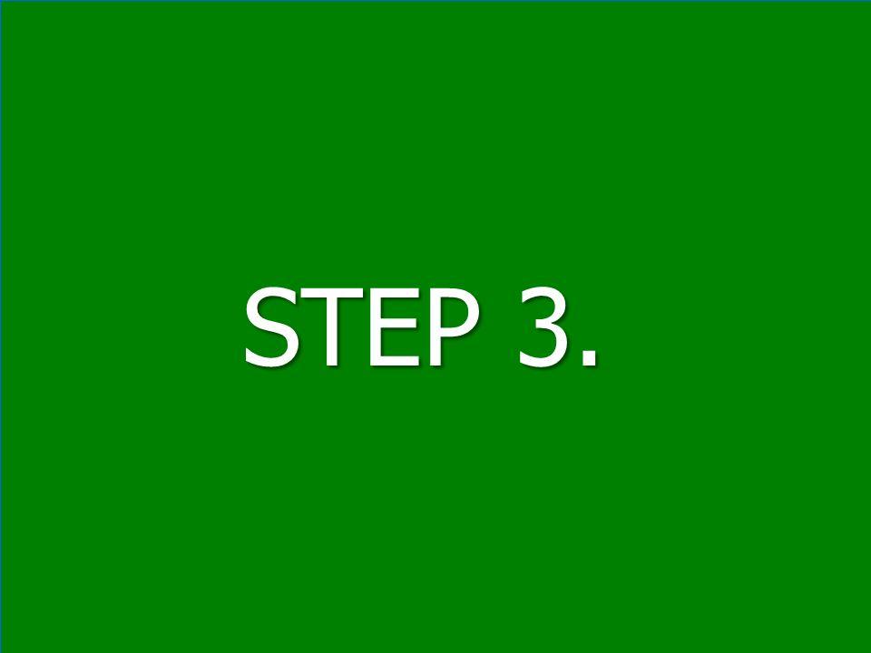 STEP 3. STEP 3.