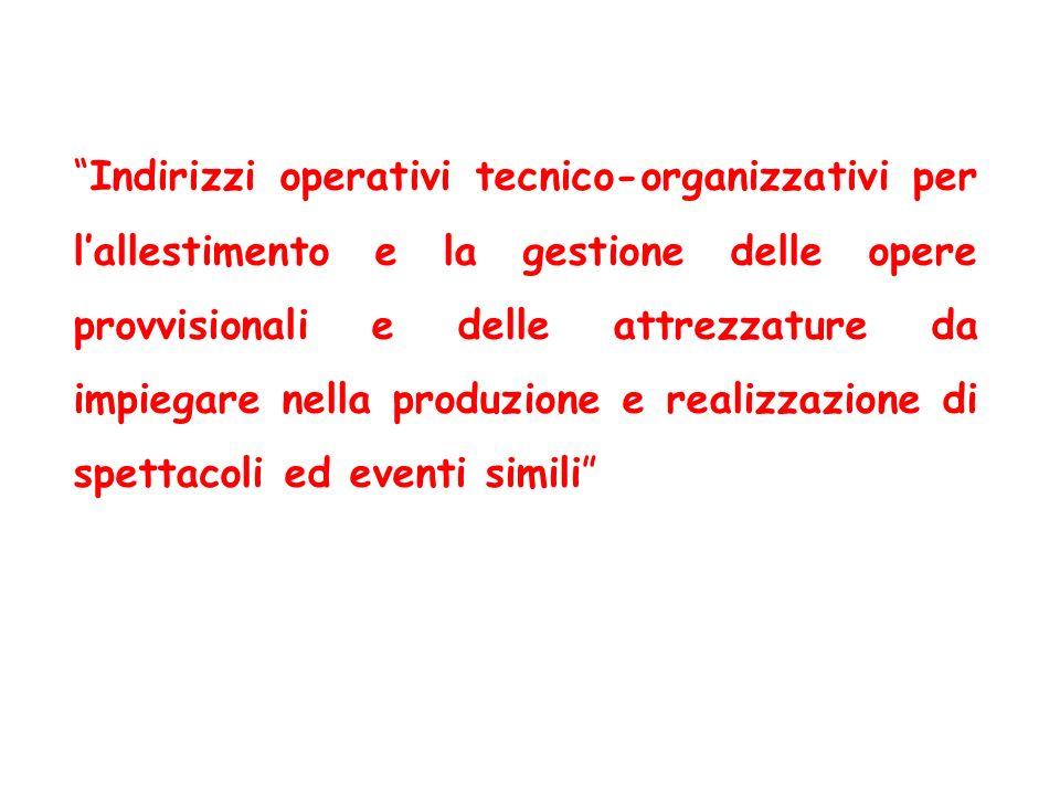 Indirizzi operativi tecnico-organizzativi per lallestimento e la gestione delle opere provvisionali e delle attrezzature da impiegare nella produzione