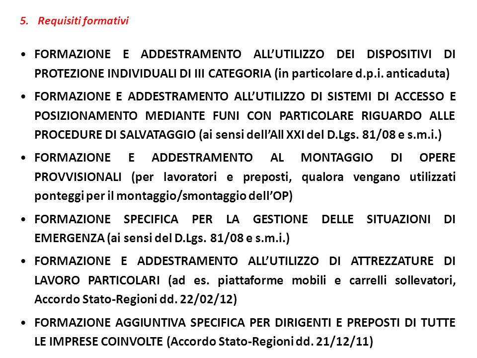 5.Requisiti formativi FORMAZIONE E ADDESTRAMENTO ALLUTILIZZO DEI DISPOSITIVI DI PROTEZIONE INDIVIDUALI DI III CATEGORIA (in particolare d.p.i. anticad