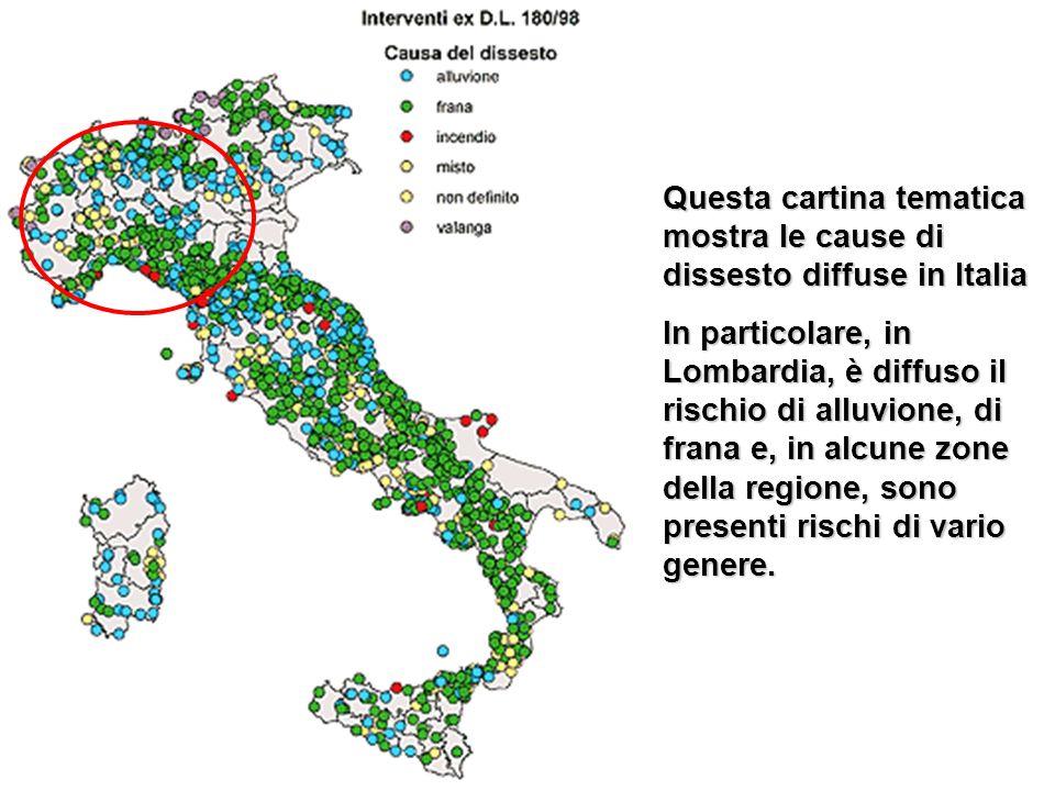 Questa cartina tematica mostra le cause di dissesto diffuse in Italia In particolare, in Lombardia, è diffuso il rischio di alluvione, di frana e, in