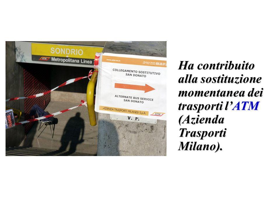 Ha contribuito alla sostituzione momentanea dei trasporti lATM (Azienda Trasporti Milano).