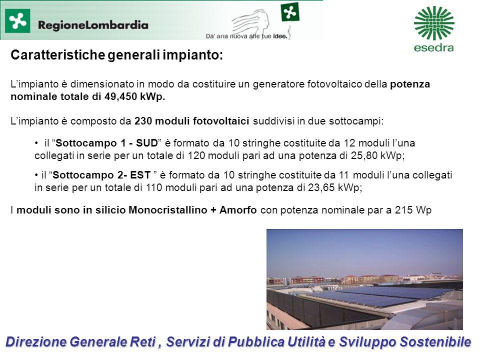 Direzione Generale Reti, Servizi di Pubblica Utilità e Sviluppo Sostenibile Caratteristiche generali impianto: Limpianto è dimensionato in modo da costituire un generatore fotovoltaico della potenza nominale totale di 49,450 kWp.