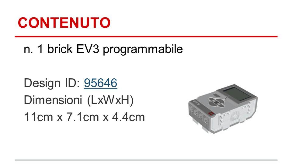 CONTENUTO n. 1 brick EV3 programmabile Design ID: 9564695646 Dimensioni (LxWxH) 11cm x 7.1cm x 4.4cm