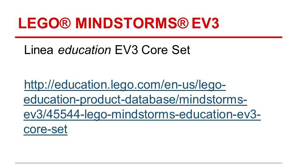 Linea education EV3 Core Set http://education.lego.com/en-us/lego- education-product-database/mindstorms- ev3/45544-lego-mindstorms-education-ev3- cor