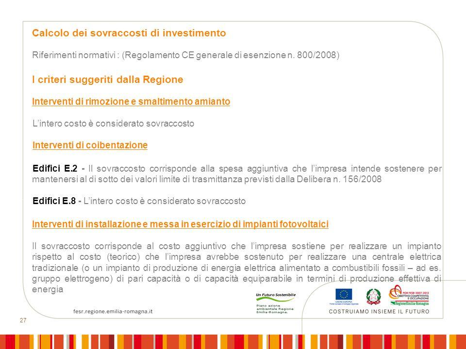 27 Calcolo dei sovraccosti di investimento Riferimenti normativi : (Regolamento CE generale di esenzione n.