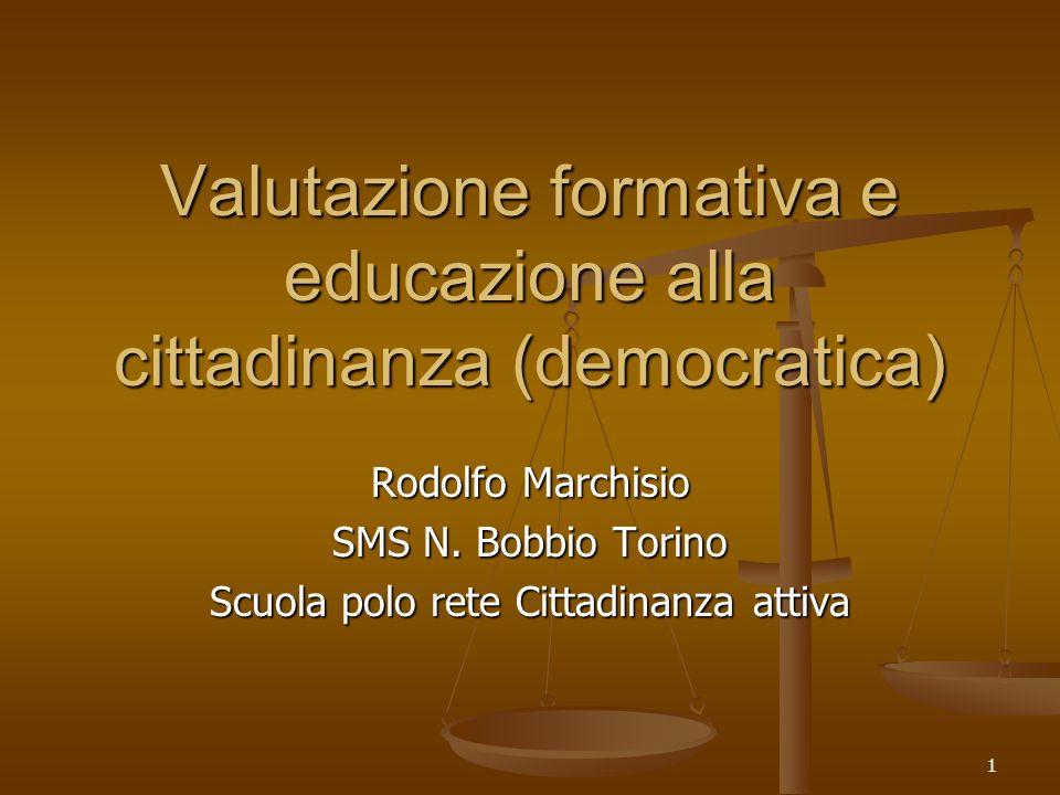 1 Valutazione formativa e educazione alla cittadinanza (democratica) Rodolfo Marchisio SMS N.