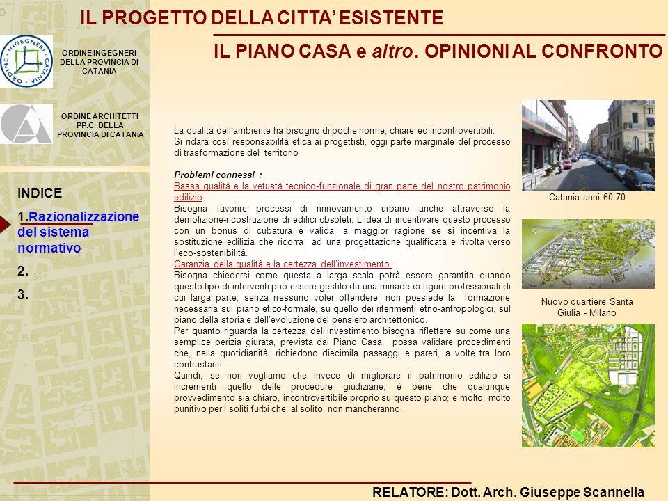 RELATORE: Dott. Arch. Giuseppe Scannella IL PROGETTO DELLA CITTA ESISTENTE IL PIANO CASA e altro.