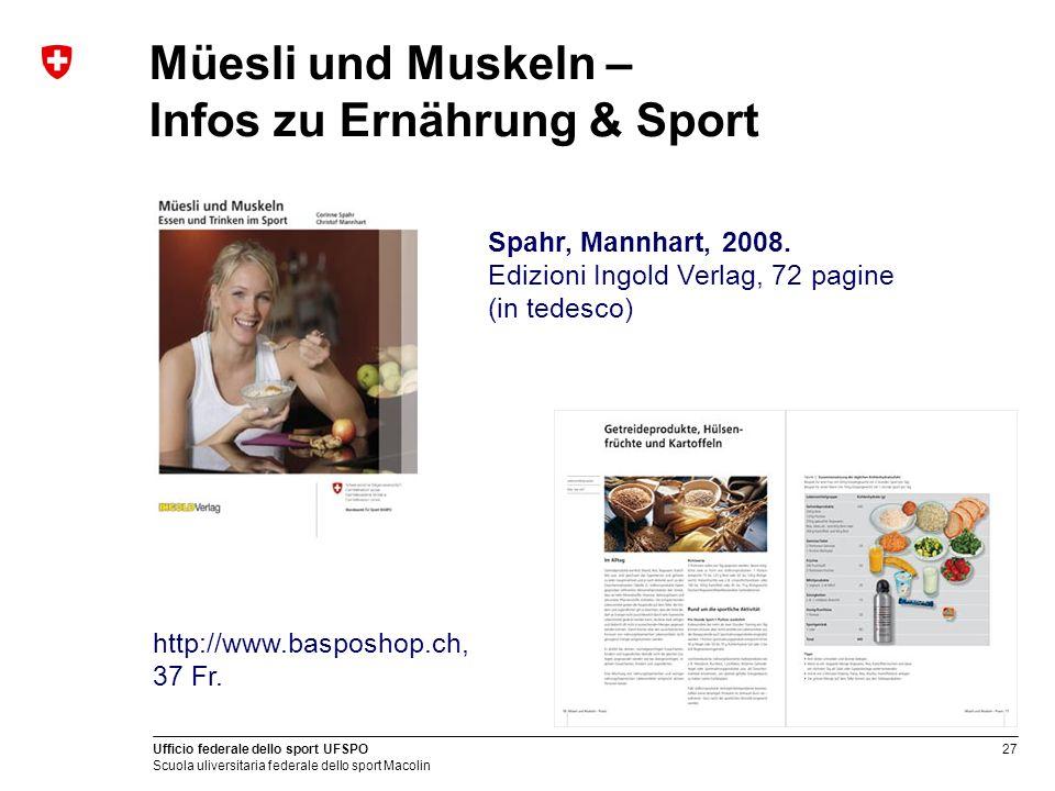 27 Ufficio federale dello sport UFSPO Scuola uliversitaria federale dello sport Macolin Müesli und Muskeln – Infos zu Ernährung & Sport http://www.bas