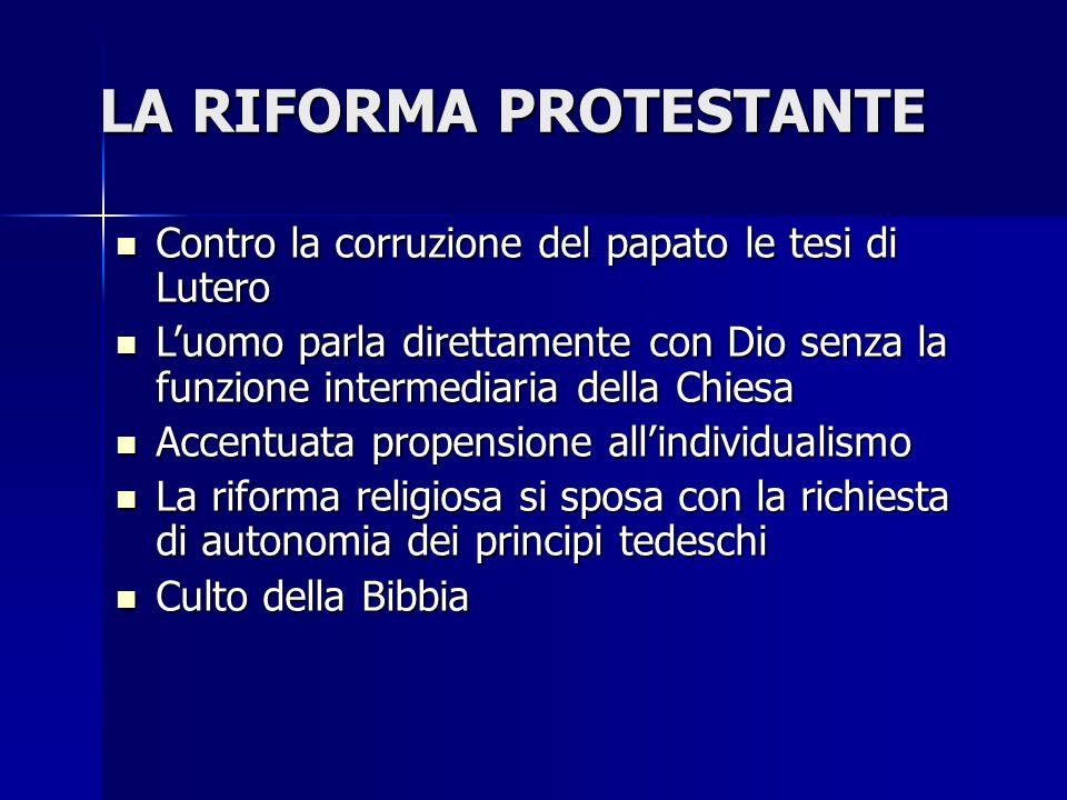 LA RIFORMA PROTESTANTE Contro la corruzione del papato le tesi di Lutero Contro la corruzione del papato le tesi di Lutero Luomo parla direttamente co