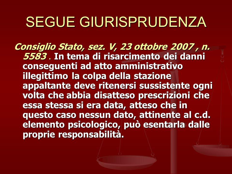 SEGUE GIURISPRUDENZA Consiglio Stato, sez.V, 23 ottobre 2007, n.