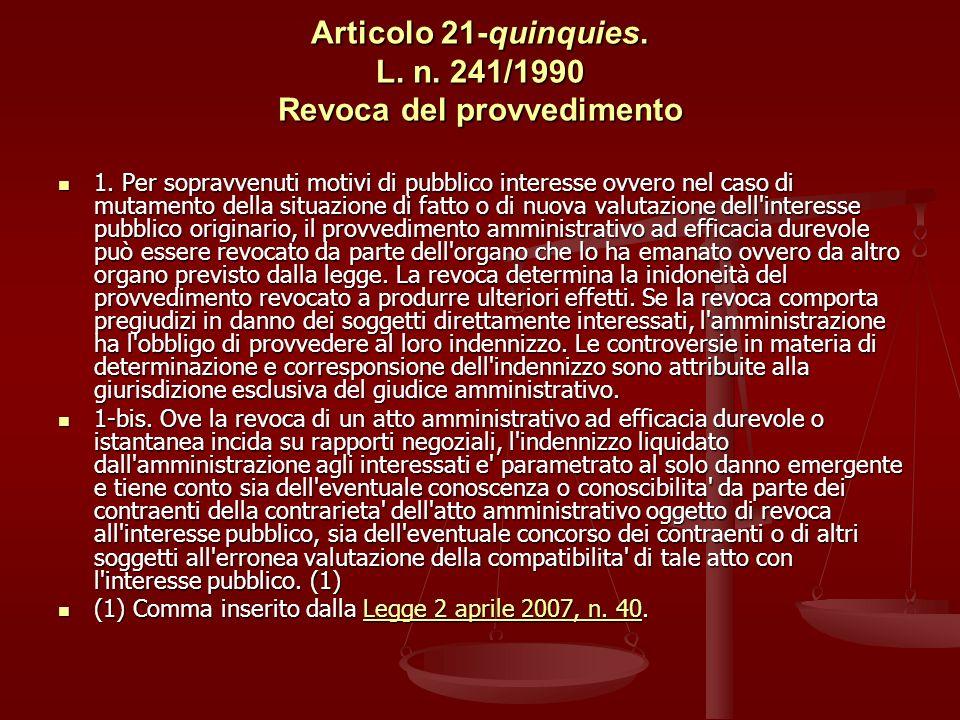 Articolo 21-quinquies.L. n. 241/1990 Revoca del provvedimento 1.