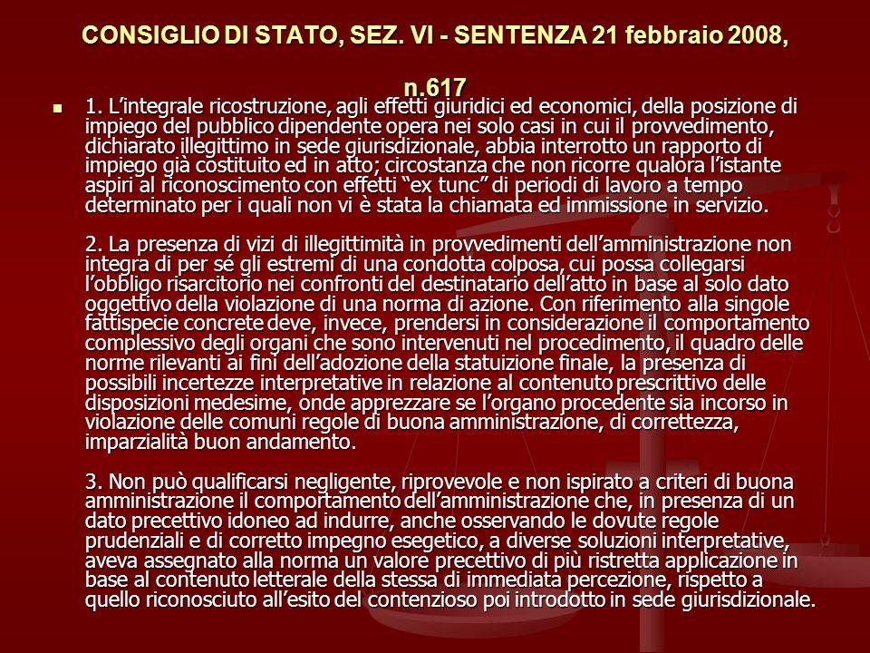 CONSIGLIO DI STATO, SEZ.VI - SENTENZA 21 febbraio 2008, n.617 1.