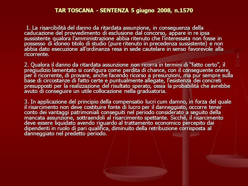 TAR TOSCANA - SENTENZA 5 giugno 2008, n.1570 1.