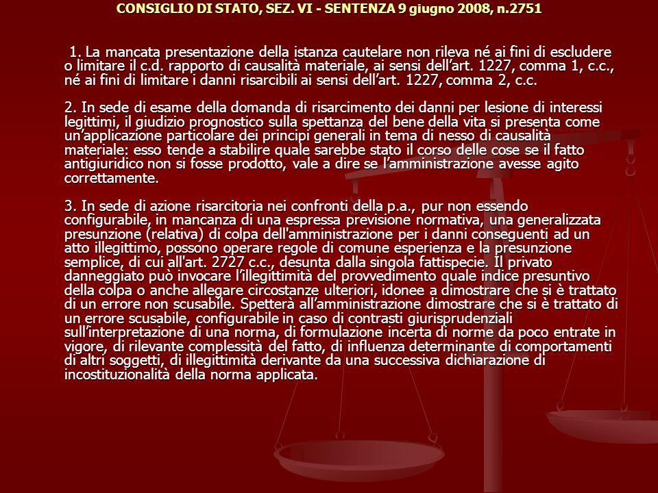 CONSIGLIO DI STATO, SEZ.VI - SENTENZA 9 giugno 2008, n.2751 1.