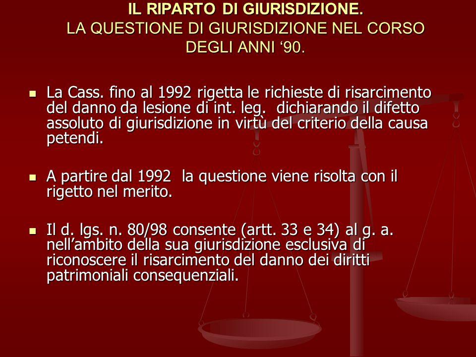 IL RIPARTO DI GIURISDIZIONE.LA QUESTIONE DI GIURISDIZIONE NEL CORSO DEGLI ANNI 90.