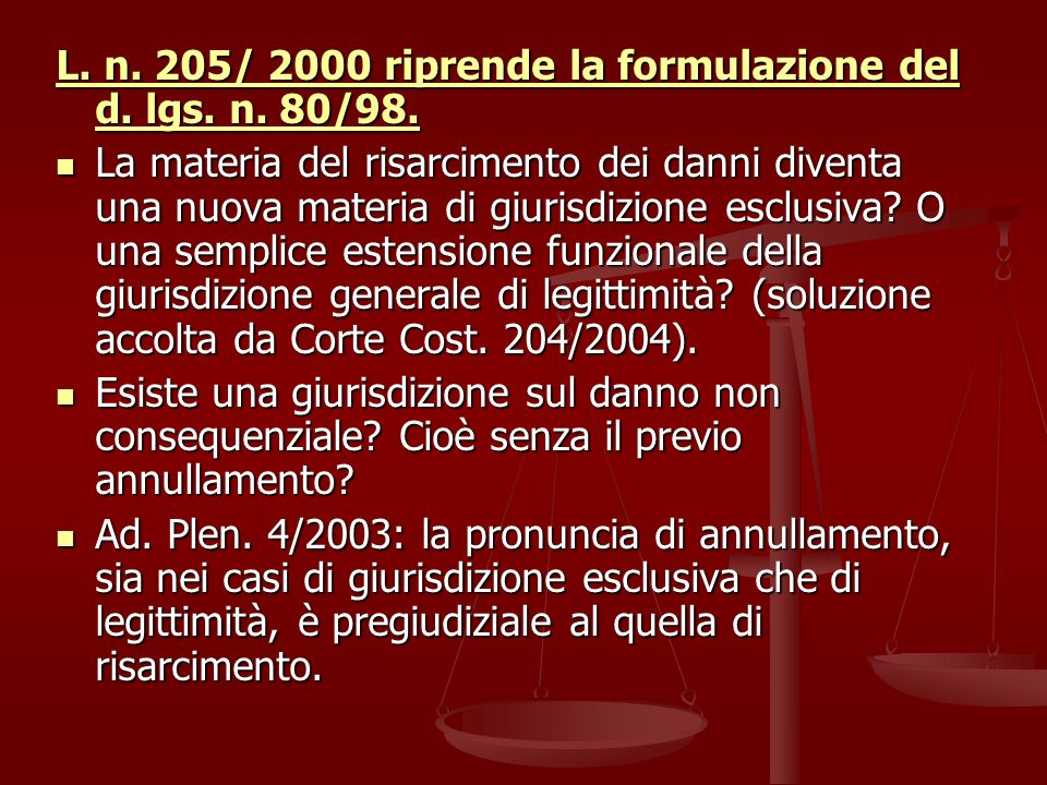 L.n. 205/ 2000 riprende la formulazione del d. lgs.