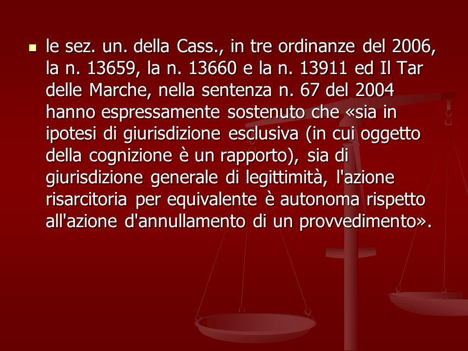 le sez.un. della Cass., in tre ordinanze del 2006, la n.