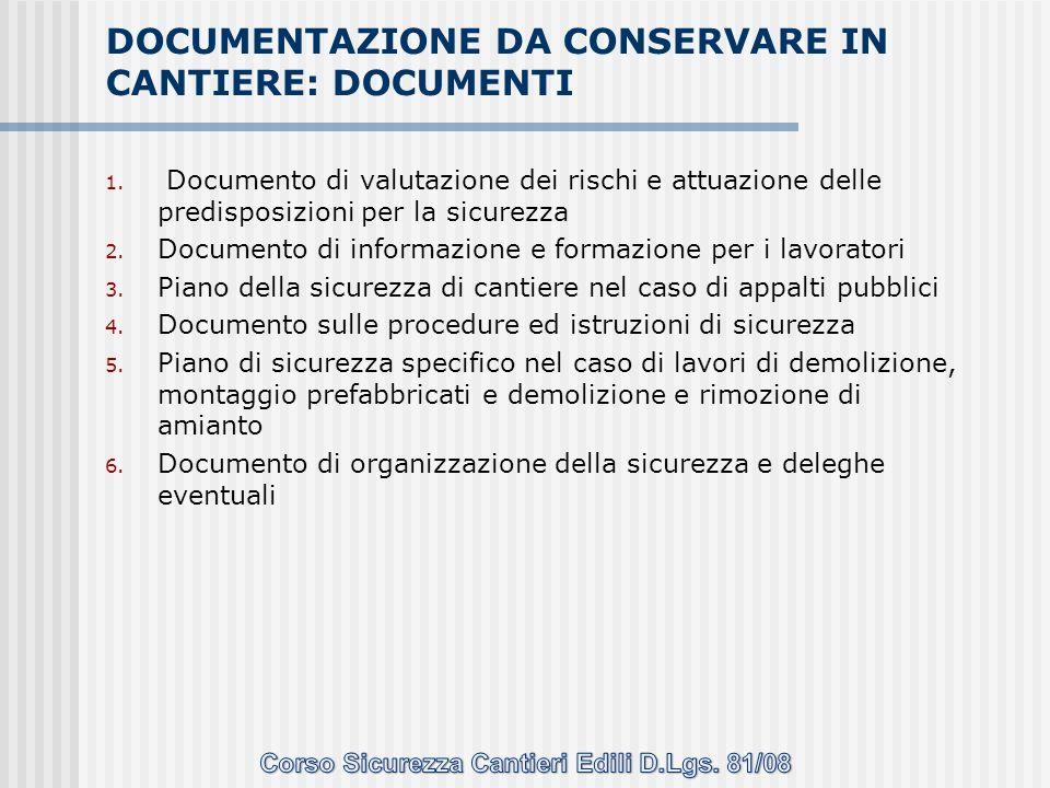 1. Documento di valutazione dei rischi e attuazione delle predisposizioni per la sicurezza 2. Documento di informazione e formazione per i lavoratori