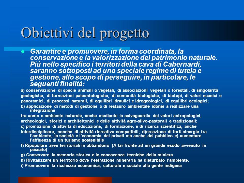 Obiettivi del progetto Garantire e promuovere, in forma coordinata, la conservazione e la valorizzazione del patrimonio naturale. Più nello specifico