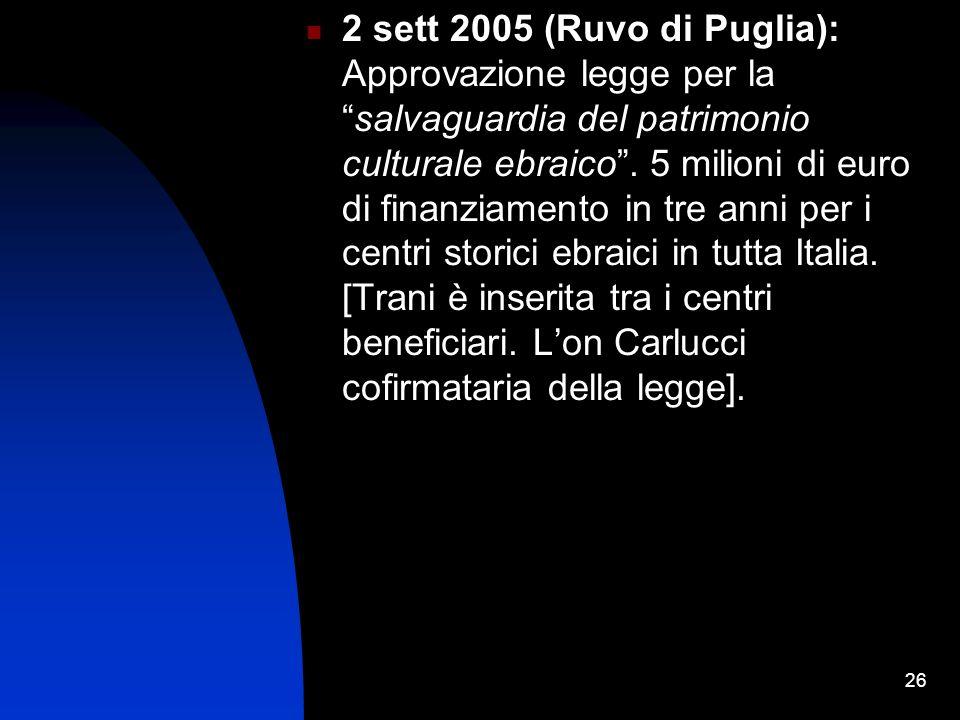 26 2 sett 2005 (Ruvo di Puglia): Approvazione legge per lasalvaguardia del patrimonio culturale ebraico.