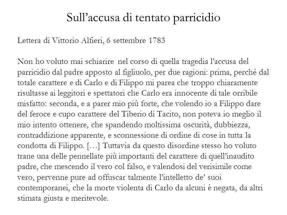 Sullaccusa di tentato parricidio Lettera di Vittorio Alfieri, 6 settembre 1783 Non ho voluto mai schiarire nel corso di quella tragedia laccusa del pa