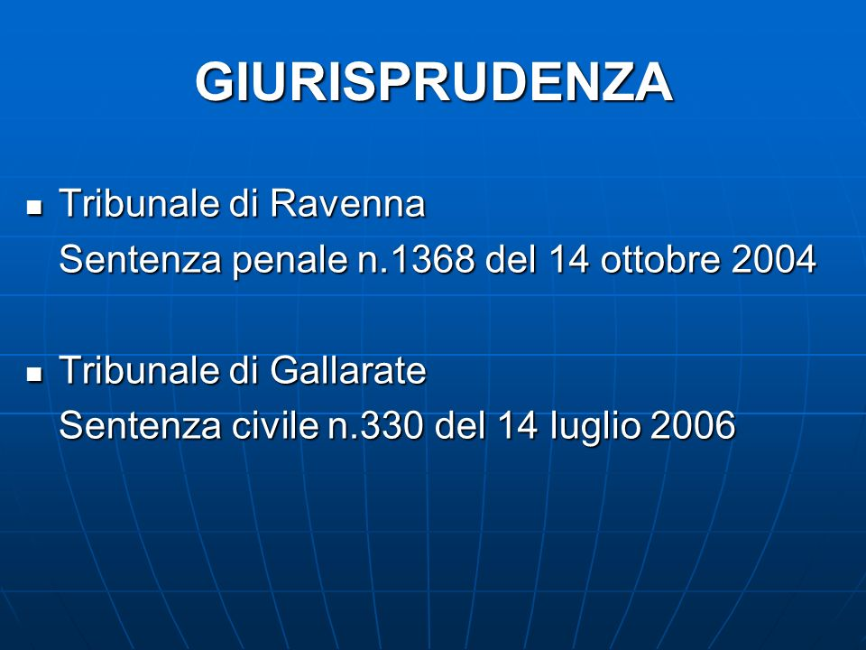 GIURISPRUDENZA Tribunale di Ravenna Tribunale di Ravenna Sentenza penale n.1368 del 14 ottobre 2004 Tribunale di Gallarate Tribunale di Gallarate Sent