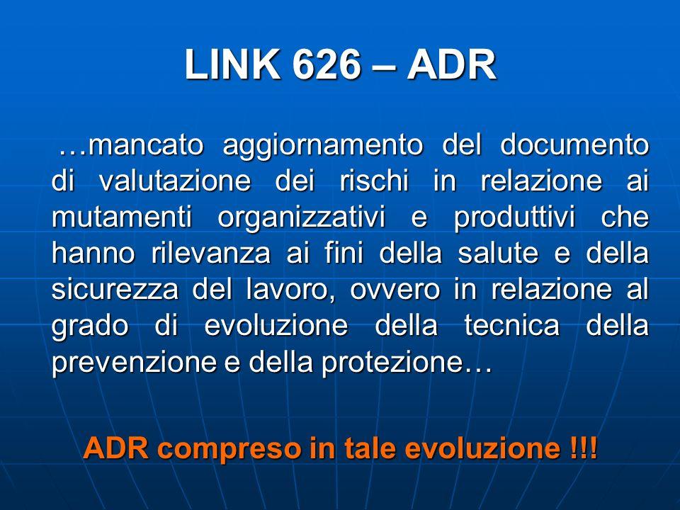 LINK 626 – ADR …mancato aggiornamento del documento di valutazione dei rischi in relazione ai mutamenti organizzativi e produttivi che hanno rilevanza