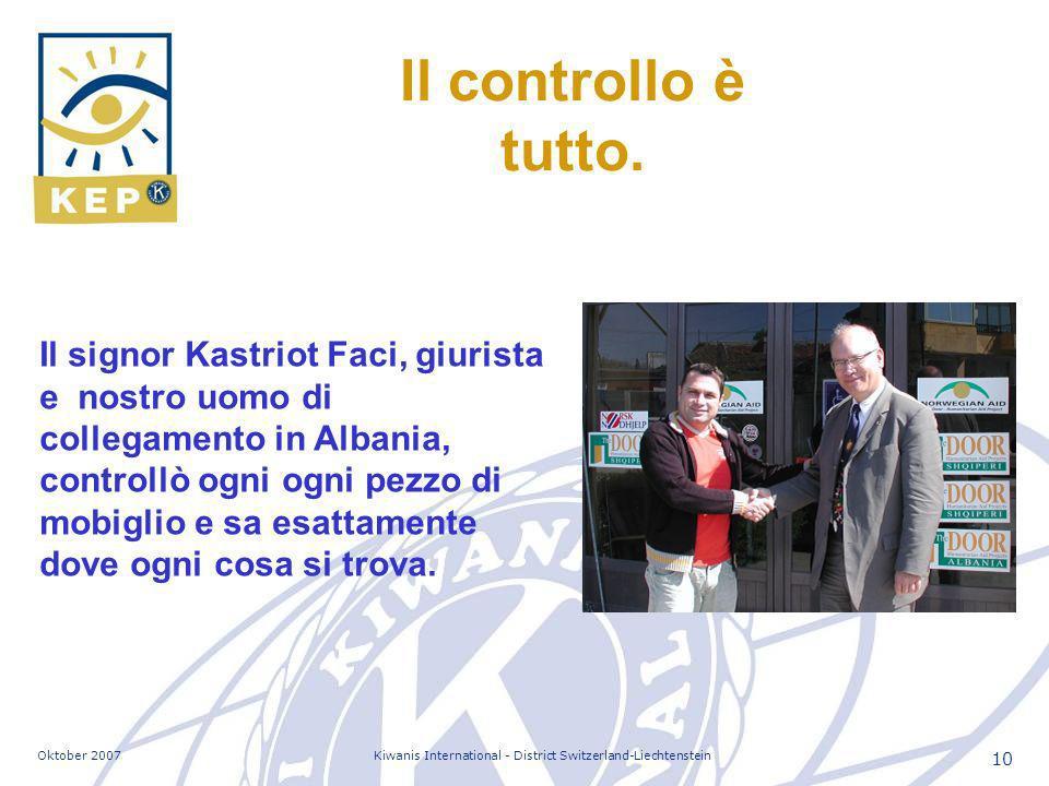 Oktober 2007Kiwanis International - District Switzerland-Liechtenstein 10 Il controllo è tutto.
