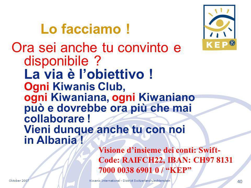Oktober 2007Kiwanis International - District Switzerland-Liechtenstein 40 Lo facciamo .