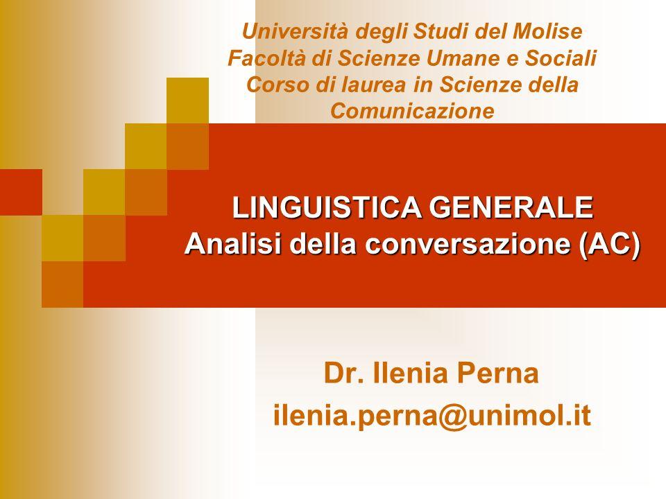 LINGUISTICA GENERALE Analisi della conversazione (AC) Dr.