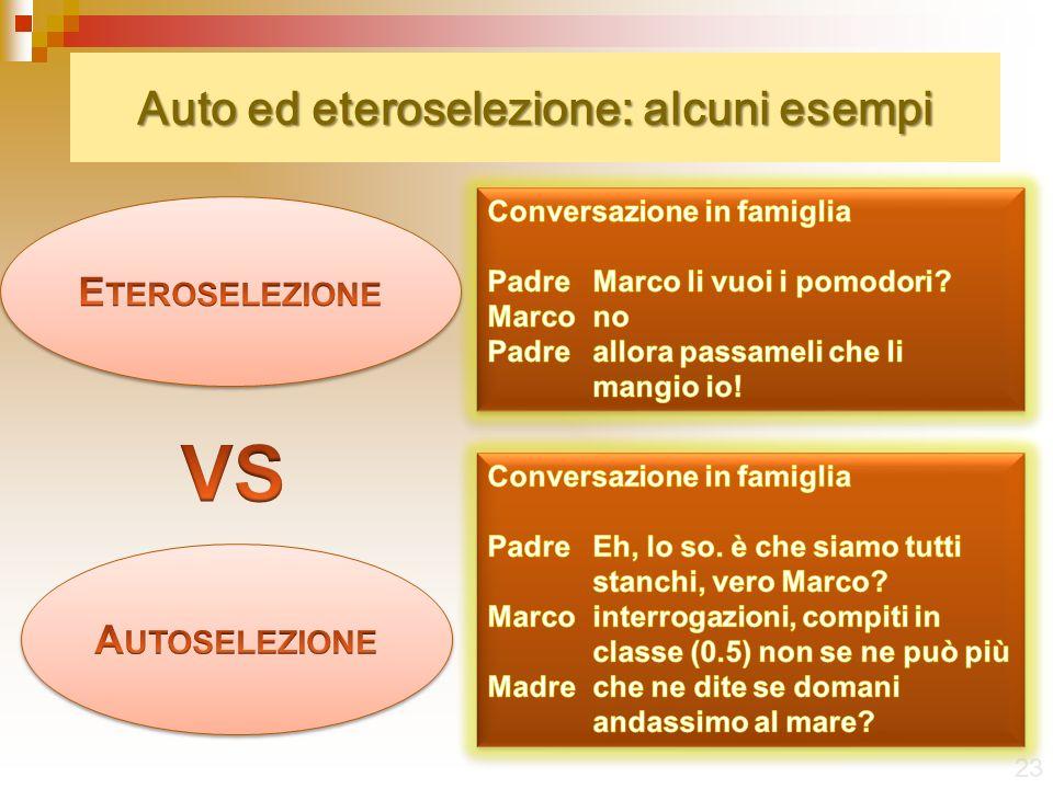Auto ed eteroselezione: alcuni esempi 23