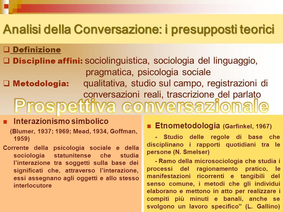 46 Ristrutturazione delle sequenze conversazionali: dalla coppia alla tripletta STRUTTURA CONVERSAZIONE SCOLASTICA 1.