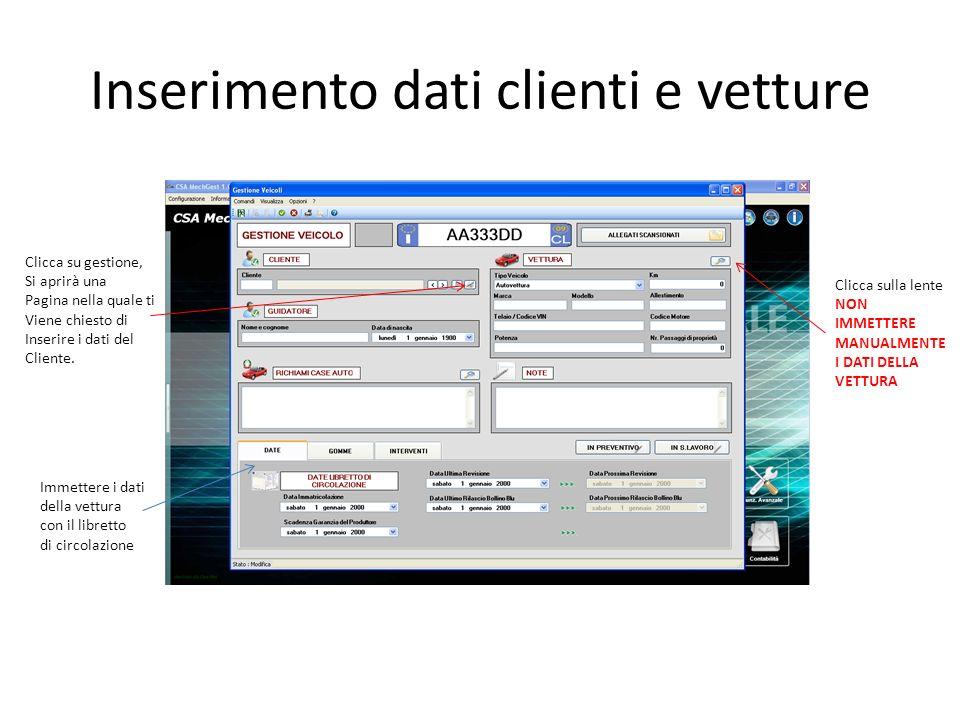 Inserimento dati clienti e vetture Clicca su gestione, Si aprirà una Pagina nella quale ti Viene chiesto di Inserire i dati del Cliente. Clicca sulla