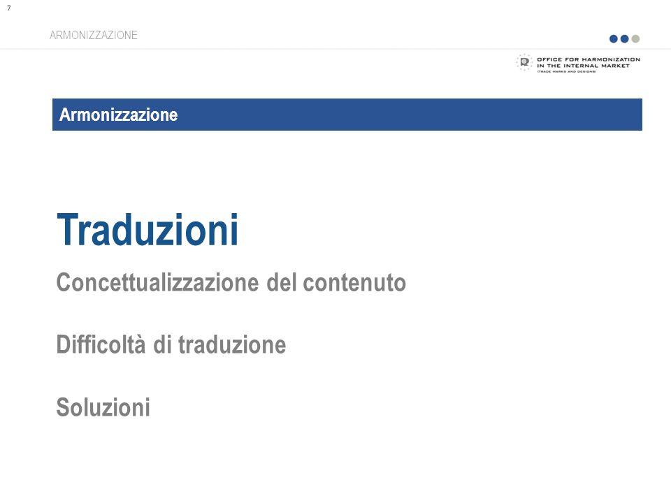 Armonizzazione Traduzioni ARMONIZZAZIONE Concettualizzazione del contenuto Difficoltà di traduzione Soluzioni 7