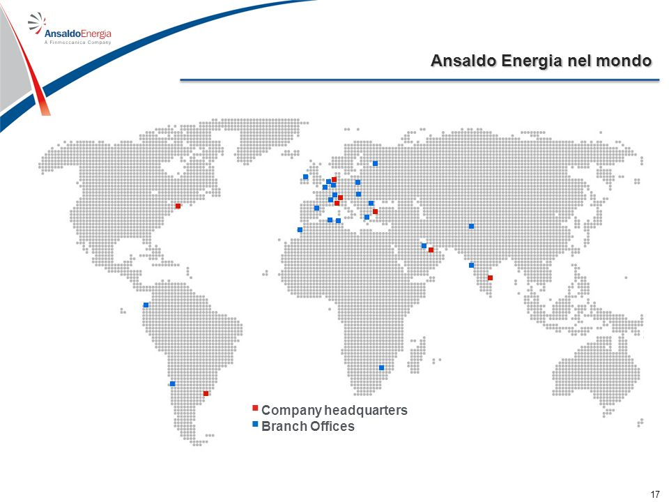 Ansaldo Energia nel mondo Company headquarters Branch Offices 17