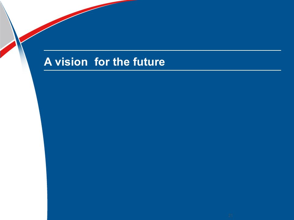 A vision for the future 21