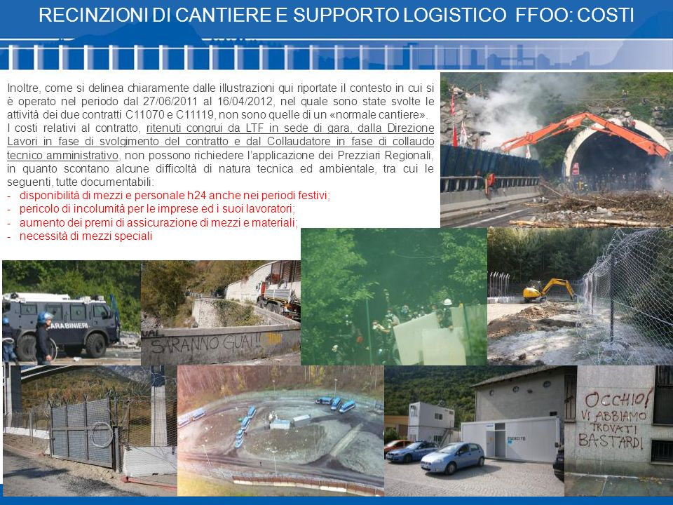 Presenza notav nelle aree di cantiere da recintare La «Libera Repubblica della Maddalena» a giugno 2011 Le recinzioni per il cantiere e per questioni ordine pubblico RECINZIONI DI CANTIERE E SUPPORTO LOGISTICO FFOO Gli scontri al cantiere della Maddalena