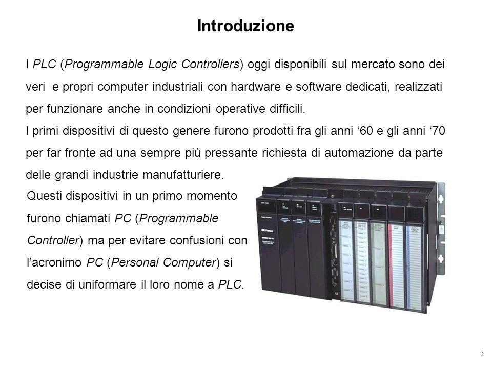 2 Introduzione I PLC (Programmable Logic Controllers) oggi disponibili sul mercato sono dei veri e propri computer industriali con hardware e software