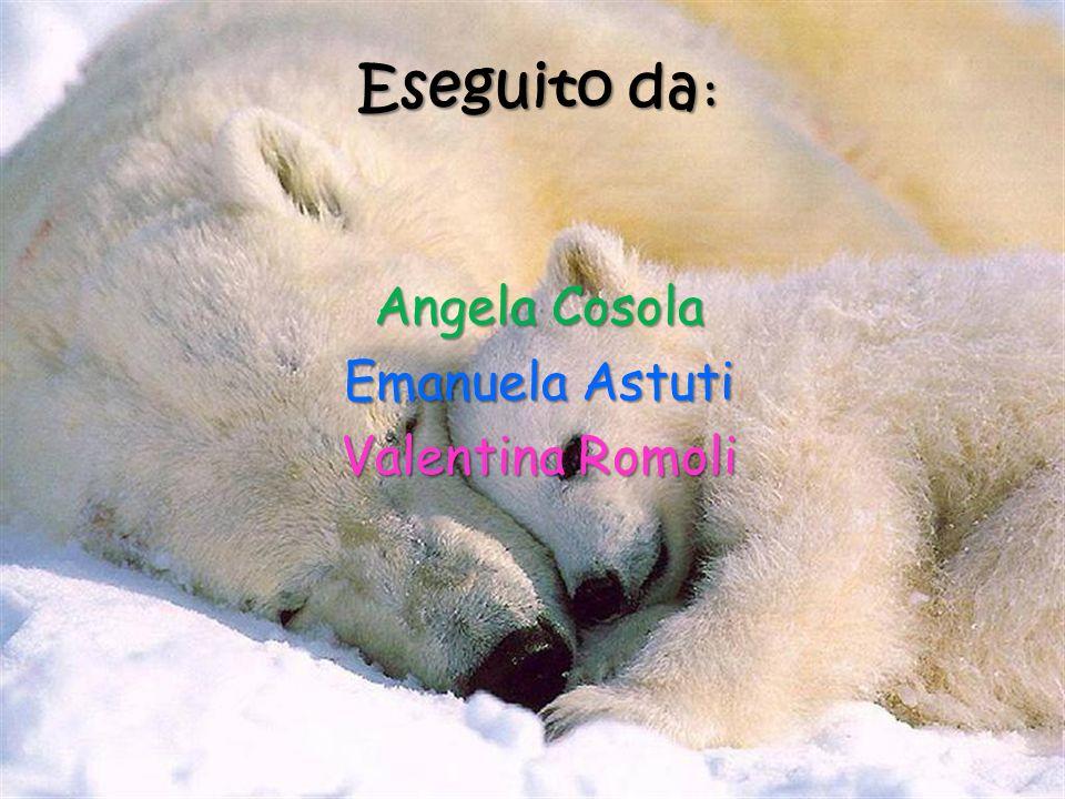 Eseguito da : Angela Cosola Emanuela Astuti Valentina Romoli